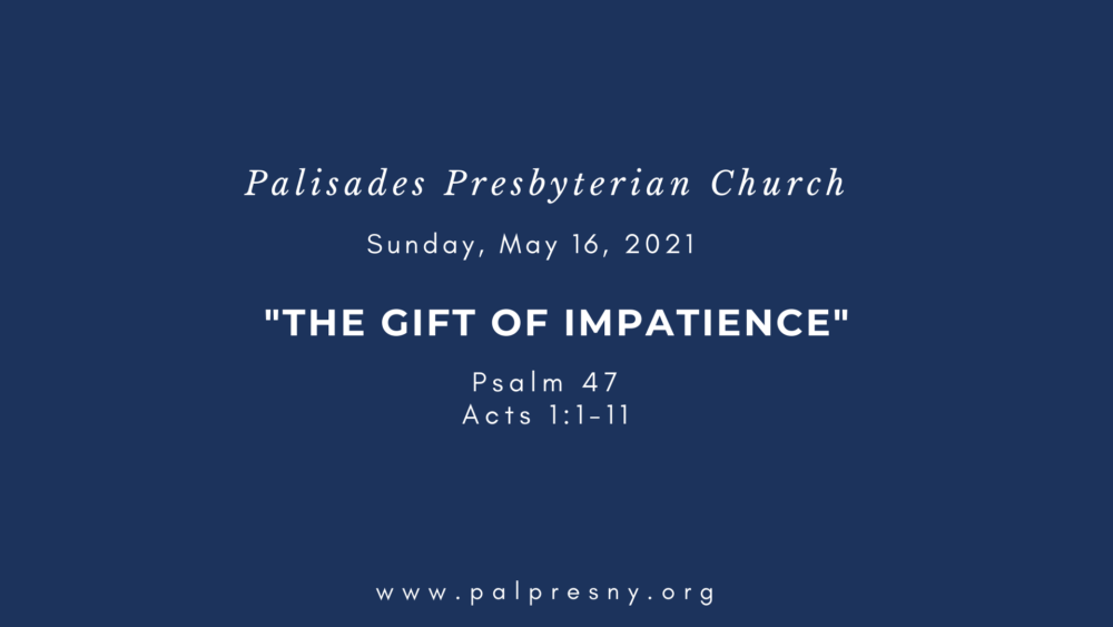 The Gift of Impatience